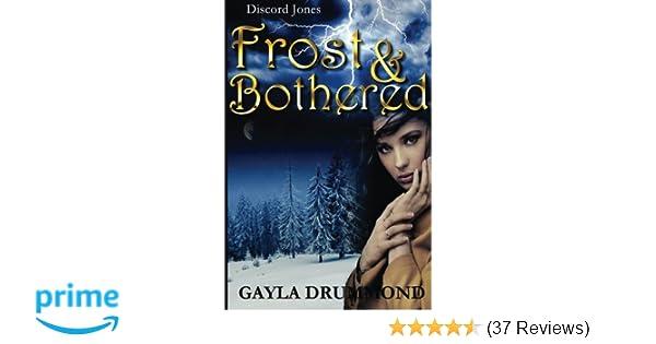 Frost & Bothered (Discord Jones) (Volume 4): Gayla Drummond
