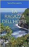 La Ragazza dell'Hotel (Italian Edition) offers
