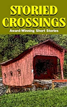 Storied Crossings by [Thomas, Ann G., Hench, Jessica W., Rondinone, Craig, Gurley, Gail Cauble, Reynolds, Frank, Antonacci, Jennifer K., Appell, Elizabeth Benton, Jones, Tessa, Blumenstein, Robert Paul, Chandler, Miller]