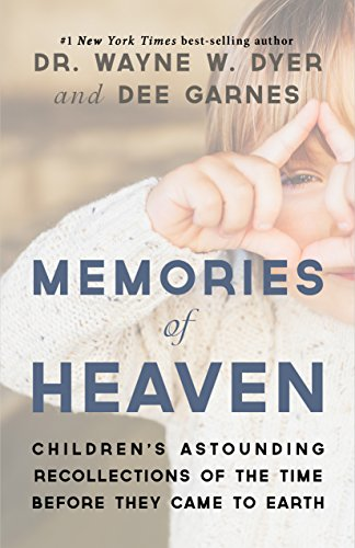 Memories of Heaven: Children's Astounding Recollections of the Time Before They Came to Earth cover