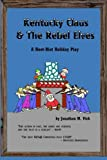 Kentucky Claus and the Rebel Elves, Jonathan Vick, 1480209988