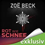 Rot wie Schnee (Winterthriller) | Zoë Beck