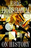 On History, Eric Hobsbawm, 1565844688