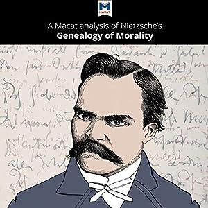 A Macat Analysis of Friedrich Nietzsche's On the Genealogy of Morality Audiobook