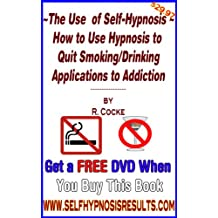 How to Use Self-Hypnosis to Quit Smoking/Drinking Applications to Addiction