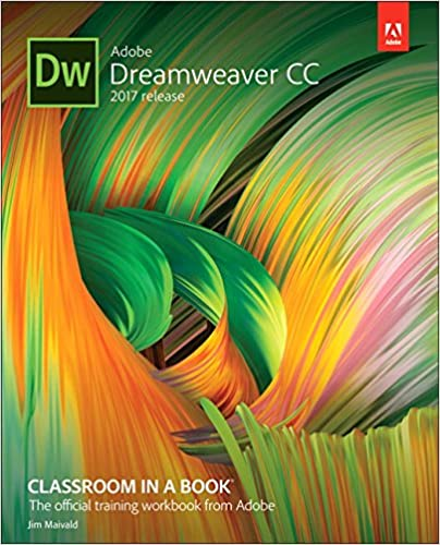 Adobe Dreamweaver CC Classroom in a Book (2017 release): Jim Maivald