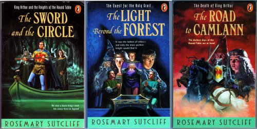 The Sword and the Circle ~ The Light Beyond the Forest ~ The Road to Camlann