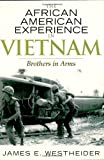 The African American Experience in Vietnam, James E. Westheider, 0742545318