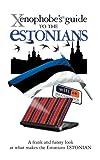 Xenophobe s Guide to the Estonians