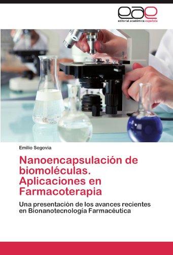 Descargar Libro Nanoencapsulacion De Biomoleculas. Aplicaciones En Farmacoterapia Emilio Segovia