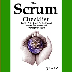 The Scrum Checklist for the Agile Scrum Master, Product Owner, Stakeholder and Development Team