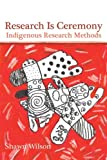 Research Is Ceremony: Indigenous Research Methods