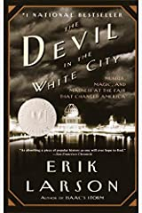 The Devil in the White City: Murder, Magic, and Madness at the Fair That Changed America by Erik Larson(2004-02-10) Unknown Binding