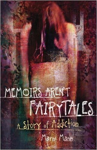 Memoirs Aren 39:t Fairytales: A Story of Addiction (Memoir Series)
