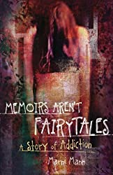 Memoirs Aren't Fairytales: A Story of Addiction (Memoir Series)