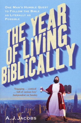 Year of Living Biblically: One Man's Humble Quest to Follow the Bible as Literally as Possible