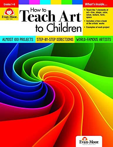 How to Teach Art to Children, Grades 1-6 Art For Teachers Of Children