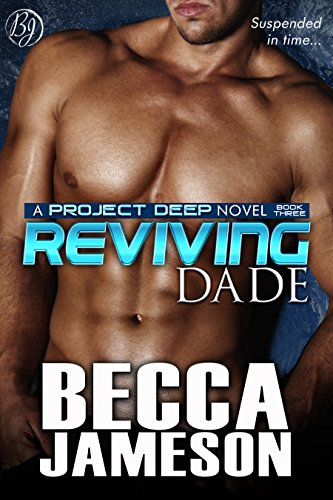 Reviving Dade (Project DEEP Book 3)