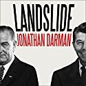 Landslide: LBJ and Ronald Reagan at the Dawn of a New America Audiobook by Jonathan Darman Narrated by Corey M. Snow