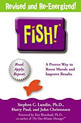 Fish! a Remarkable Way to (Microsoft Reader)Boost Morale and Improve Results