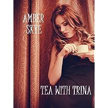 Tea With Trina