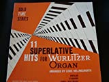 11 Superlative Hits for Wurlitzer Organ