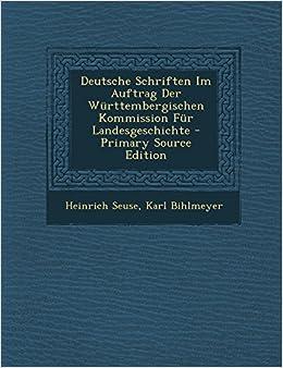 Deutsche Schriften Im Auftrag Der Wurttembergischen Kommission Fur Landesgeschichte - Primary Source Edition