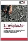 El Empoderamiento de Las Mujeres Desplazadas en Colombi, Piñeros López Luz Andrea and Tobón Tobón Natalia, 3846578843