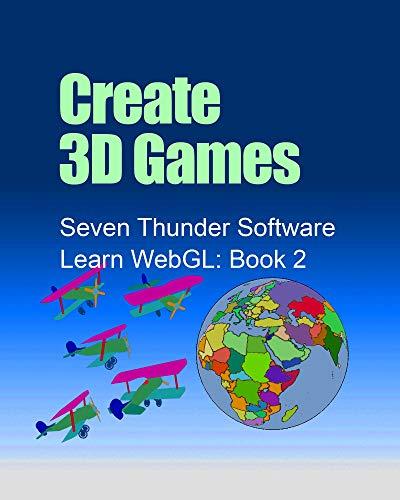 Create 3D Games (Learn WebGL Book 2)