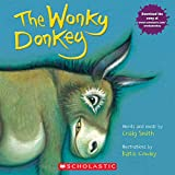 "Kids will love this cumulative and hysterical read-aloud! ""I was walking down the road and I saw . . .A donkey,Hee Haw!And he only had three legs!He was a wonky donkey."" Children will be in fits of laughter with this perfect read-aloud tale of an end..."