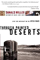 Through Painted Deserts: Light, God, and Beauty on the Open Road Paperback