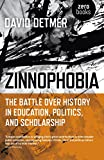img - for Zinnophobia: The Battle Over History in Education, Politics, and Scholarship book / textbook / text book