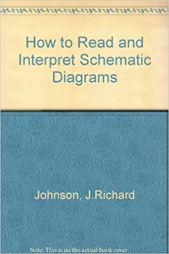 How to Read and Interpret Schematic Diagrams by J.Richard Johnson ...