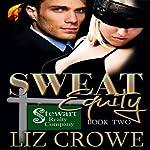 Sweat Equity: Stewart Realty, Book 2 | Liz Crowe