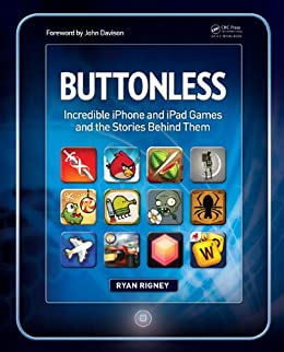 Buttonless: Incredible iPhone and iPad Games and the Stories Behind Them by [Rigney, Ryan]