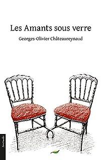 Les amants sous verre, Châteaureynaud, Georges-Olivier