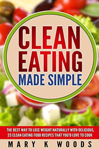 Clean eating made simple the best way to lose weight naturally with clean eating made simple the best way to lose weight naturally with delicious25 ccuart Images