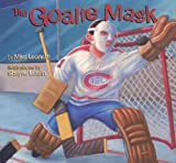 : The Goalie Mask (Hockey Heroes Series)