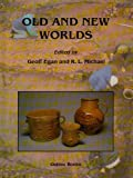 Old and New Worlds : Historical and Post Medieval Archaeology Papers, , 1900188929