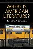 Where Is American Literature?, Caroline F. Levander, 1405192356