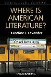 Where Is American Literature?, Caroline F. Levander, 1405192356