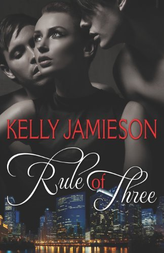Download By Kelly Jamieson Rule of Three [Paperback] PDF