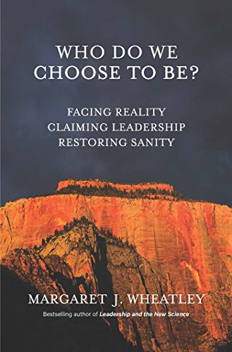Who Do We Choose To Be?: Facing Reality, Claiming Leadership, Restoring Sanity (Role Of Community Based Organizations In Development)