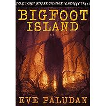 Bigfoot Island (Police Chief Jack Lee Creature Island Mystery Book 1)