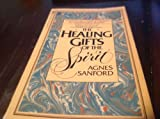 Healing Gifts of the Spirit, Agnes Sanford, 0515067245