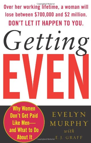 getting-even-why-women-dont-get-paid-like-men-and-what-to-do-about-it