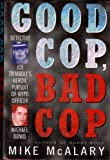 img - for Good Cop Bad Cop: Detective Joe Trimboli's Heroic Pursuit of NYPD Officer Michael Dowd by McAlary, Mike (1994) Hardcover book / textbook / text book