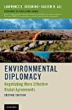 Environmental Diplomacy : Negotiating More Effective Global Agreements, Susskind, Lawrence and Ali, Saleem H., 019939797X
