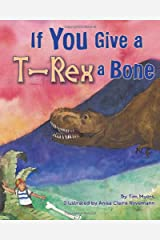 If You Give a T-Rex a Bone Paperback