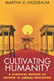 Cultivating Humanity, Martha C. Nussbaum, 0674179498